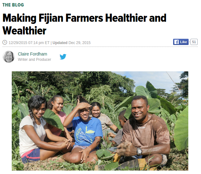 "Huffingtonpost ""Making Fijian Farmers Healthier and Wealthier"" (2015-12-29)"